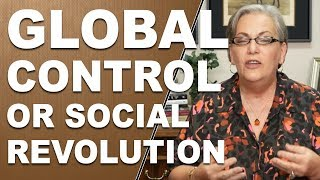 GLOBAL CONTROL: Or Social Revolution, The Choice Is Yours