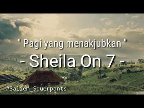 Sheila On 7 - Pagi Yang Menakjubkan (Lirik)