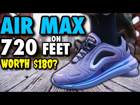 WORTH $180!? NIKE AIR MAX 720 ON FEET REVIEW! WATCH BEFORE YOU BUY!