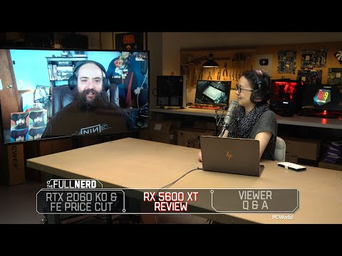 RX 5600 XT review, RTX 2060 KO / FE price cuts, Q&A   The Full Nerd ep. 122