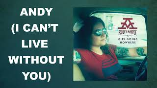 """Ashley McBryde - """"Andy (I Can't Live Without You)"""" (Audio Video)"""