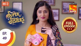 Super Sisters - Ep 49 - Full Episode - 11th October, 2018