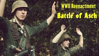 WW2 Reenactment - Battle of Asch ( Belgium ) German Wehrmacht -VS- U.S. Army