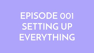 Episode 001 - setting up everything
