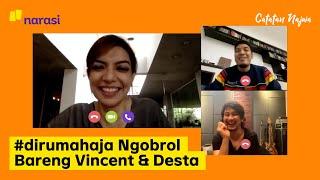 #dirumahaja Ngobrol Bareng Vincent dan Desta   Catatan Najwa