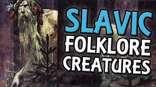 Top 5 Slavic Folklore Creatures
