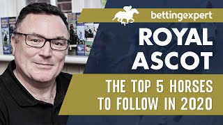 Royal Ascot 2020 - Top 5 horses to follow with Stephen Harris