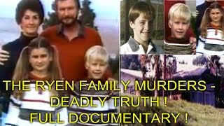 THE RYEN FAMILY MURDERS - DEADLY TRUTH - FULL DOCUMENTARY !