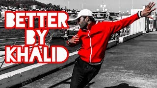 Better   Khalid   Dance Cover   Arpit Goyal