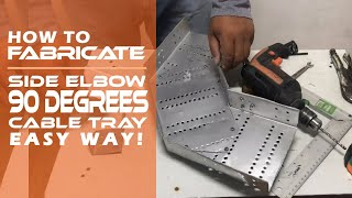 HOW TO FABRICATE SIDE ELBOW 90 DEGREES CABLE TRAY! EASY WAY!