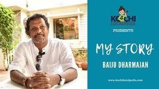 Baiju Dharmajan | My Story | kochi Localpedia