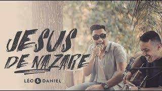 Jesus de Nazaré - Leo e Daniel