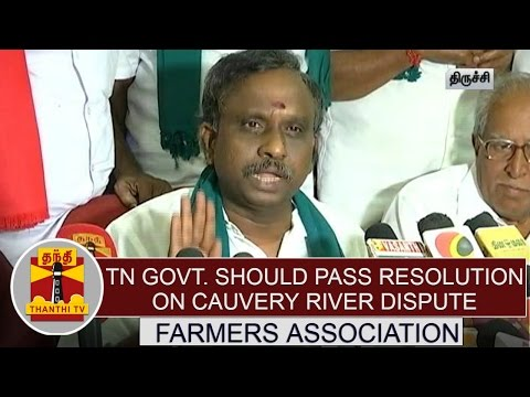 TN-Govt-should-pass-resolution-on-Cauvery-river-dispute-in-TN-Assembly--Farmer-Association