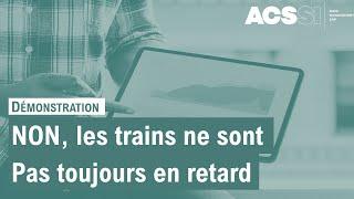 ACSSI : Les Trains ne sont pas toujours en retard, c'est Qlik Sense qui le dit...
