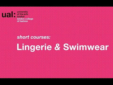 Lingerie and Swimwear LCF Short Courses - YouTube