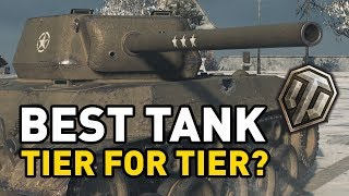 The BEST Tank Tier for Tier in World of Tanks?
