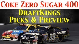 Coke Zero Sugar 400 NASCAR DraftKings Picks And Preview 2018