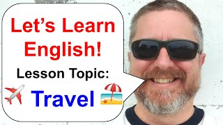 Let's Learn English! Topic: Travel