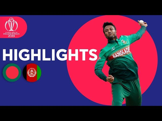 Bangladesh v Afganistan - Match Highlights | ICC Cricket World Cup 2019