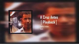 Társis Iraídes   A Cruz Antes | Playback