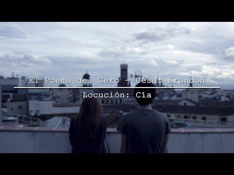 El Poema del Cero — César Brandon | Locución: Cía.