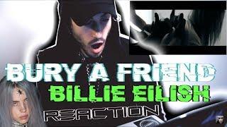 BURY A FRIEND - Billie Eilish   REACTION!  