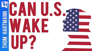 Will America Wake Up Before It Is Too Late?