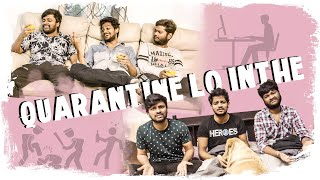 #quarantinelointhe is funny take on shannu & gang's adventures in the lockdown !  cast :- shanmukh Jaswanth , pruthvi mukka , jhakaas pruthvi   powered by #infinitum network solutions