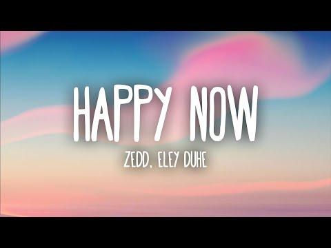 Zedd Amp Elley Duh�� Happy Now Lyrics