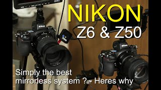 Nikon Z6 & Z50 - Best mirrorless cameras so far? - heres why.