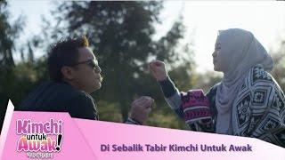KIMCHI UNTUK AWAK - Di Sebalik Tabir [HD]