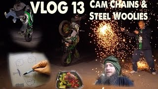 Vlog 13 Cam Chains & Steel Woolies