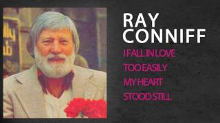 RAY CONNIFF - I FALL IN LOVE TOO EASILY / MY HEART STOOD STILL