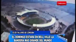 preview picture of video 'Talleres de Córdoba presentará en Bell Ville la Bandera más grande del mundo'