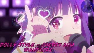 Nightcore Dolly Style Cherry Gum - Le Monde De Thomas Music