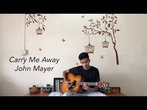 Carry Me Away - John Mayer (Acoustic Cover)