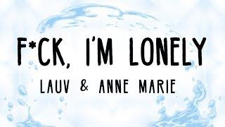 Lauv   Fuck, I'm Lonely Ft. Anne Marie (Lyrics)