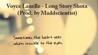 Voyce Lanelle - Long Story Shota (Prod. By Maddscientist)