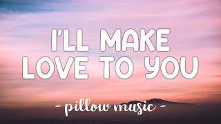 I'll Make Love To You - Boyz II Men (Lyrics) 🎵