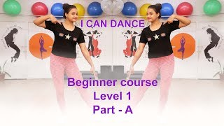 How To Dance For Beginners| Part 1| I Can Dance  | Aditi Teaches How To Dance