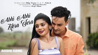 Abhi Abhi Zikra Tera - Full Audio Song | Mohd. Shadab Khan | Hindi Romantic Song