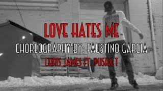 Love Hates Me by Chris James & Pusha T / Choreography by Faustino Garcia #chrisjamesdancecontest