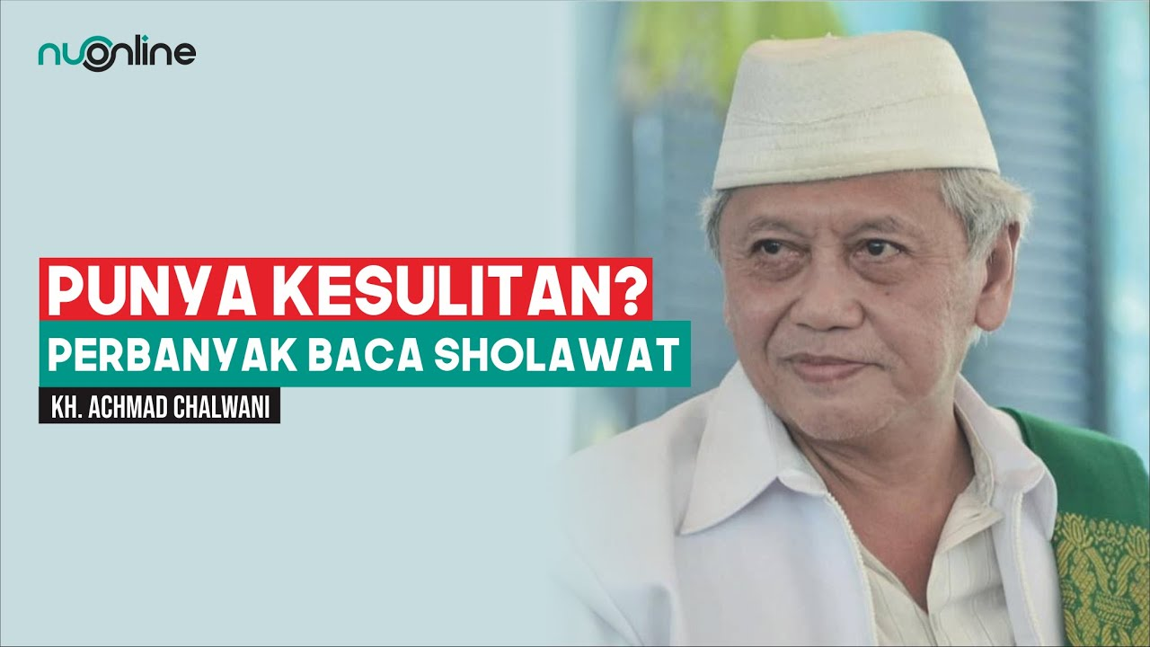 Keutamaan Membaca Shalawat - KH Achmad Chalwani - Part 2