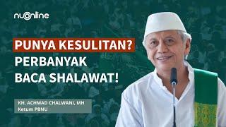Keutamaan Membaca Shalawat - KH Achmad Chalwani