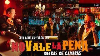 Pepe Aguilar   El Vlog 147   No Vale La Pena Detrás De Cámaras