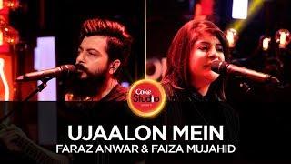 Ujaalon Mein (Coke Studio)  Faraz Anwer, Faiza Mujahid