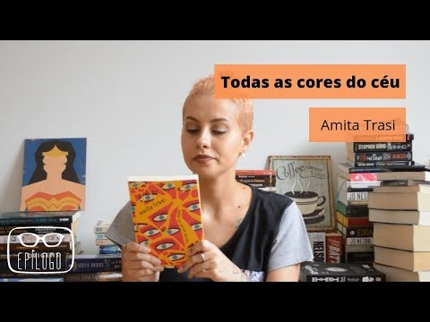 Todas as cores do céu (Amita Trasi) - Epílogo Literatura
