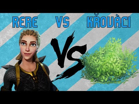 Rere VS Křováci [Fortnite]