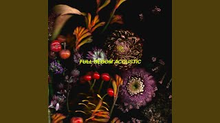 Full Bloom (Acoustic Version)