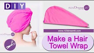 Make a hair towel wrap - DIY Tutorial